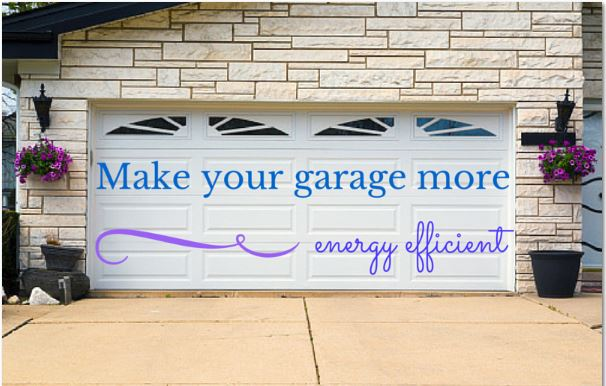 7 Ways to Make your Garage More Energy Efficient