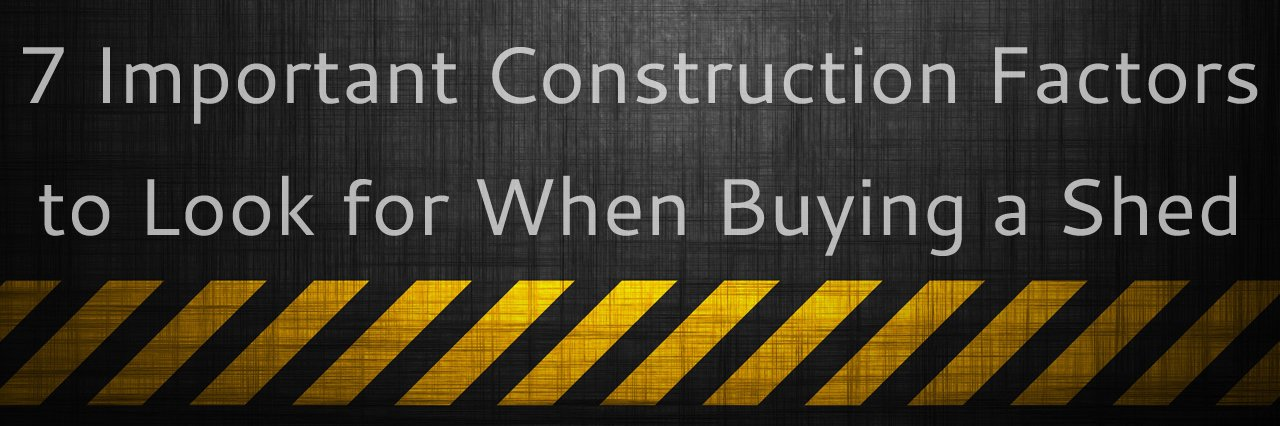 Seven_Important_Construction_Factors_When_Buying_Shed_Cook_Portable_Warehouses