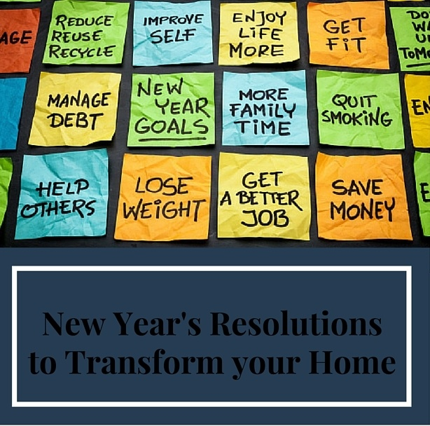 4 new year s resolutions to help transform your home