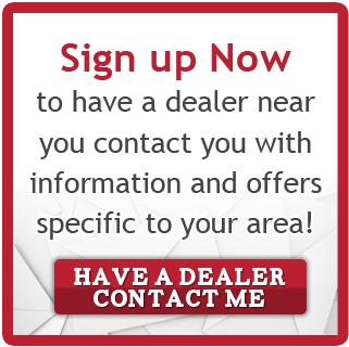 Sign up now to have a dealer contact you!